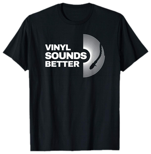 Vinyl Sounds Better T-Shirt Club U Nite Records